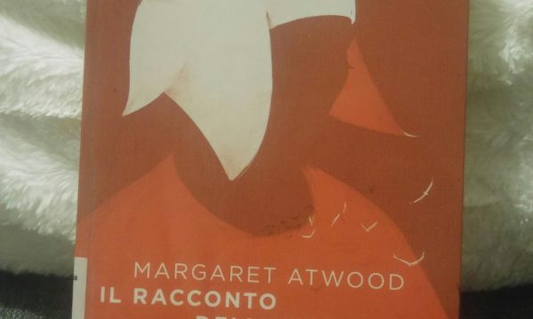 """Distopia portami via, """"Il racconto dell'ancella"""" di Margaret Atwood"""